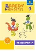 Zahlenwerkstatt - Rechentrainer 1