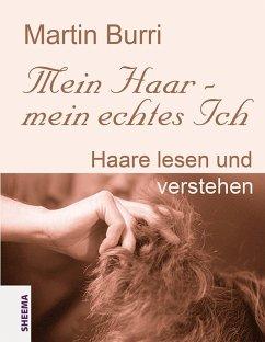 Mein Haar - mein echtes Ich - Burri, Martin