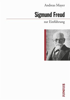 Sigmund Freud zur Einführung - Mayer, Andreas