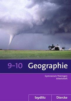 Seydlitz / Diercke Geographie 9 / 10. Arbeitsheft. Sekundarstufe 1. Thüringen