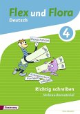 Flex und Flora 4: Heft Richtig schreiben: Verbrauchsmaterial