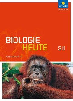 Biologie heute 3 Arbeitsheft. Sekundarstufe 2. Allgemeine Ausgabe