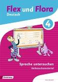 Flex und Flora 4 . Heft Sprache untersuchen: Verbrauchsmaterial