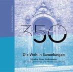 Die Welt in Sammlungen. 50 Jahre Kieler Stadtmuseum - 350 Jahre Sammlungs- und Museumsgeschichte