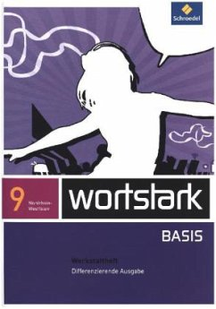 wortstark Basis 9. Werkstattheft. Differenzierende Ausgabe. Nordrhein-Westfalen
