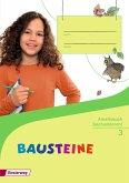 BAUSTEINE Sachunterricht 3. Arbeitsbuch