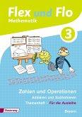 Flex und Flo 3. Themenheft Zahlen und Operationen: Addieren und Subtrahieren. Bayern