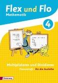 Flex und Flo 4. Themenheft Multiplizieren und Dividieren: Für die Ausleihe
