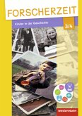 Forscherzeit 3 / 4. Schülerheft. Kinder in der Geschichte