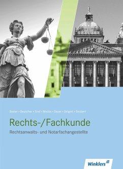 Rechtsanwalts- und Notarfachangestellte. Rechts-/Fachkunde: Schülerband - Besier, Petra; Beuscher, Stefanie; Graf, Michael; Mecke, Horst; Sauer, Rositha; Selgert, Thomas; Seubert, Klaus