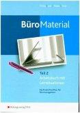 Arbeitsbuch mit Lernsituationen / BüroMaterial Tl.2
