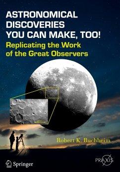 Astronomical Discoveries You Can Make, Too! - Buchheim, Robert K.
