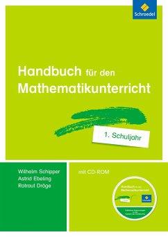 Handbuch für den Mathematikunterricht an Grundschulen. 1. Schuljahr - Schipper, Wilhelm; Ebeling, Astrid; Dröge, Rotraut