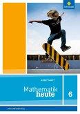 Mathematik heute 6. Arbeitsheft mit Lösungen 6. Grundschulen. Berlin und Brandenburg