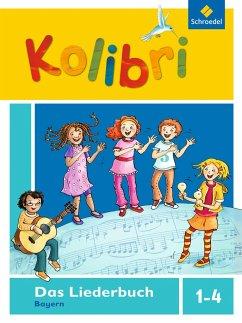 Kolibri: Das Musikbuch Liederbuch. Grundschulen...