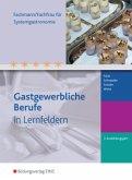 Gastgewerbliche Berufe / Fachmann/Fachfrau für Systemgastronomie / Gastgewerbliche Berufe in Lernfeldern