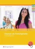 Deutsch als Fremdsprachen für Altenpflegekräfte. Arbeitsheft