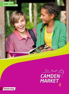 Camden Market 3. Workbook 3 mit Audio-CD