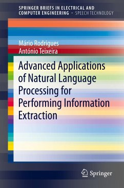 Advanced Applications of Natural Language Processing for Performing Information Extraction - Rodrigues, Mário Jorge Ferreira;Teixeira, António Joaquim da Silva