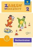 Zahlenwerkstatt - Rechentrainer 2