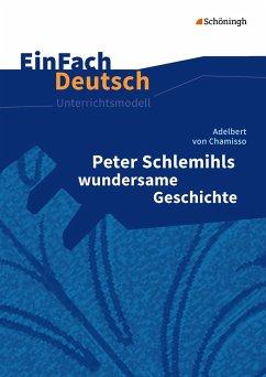 Peter Schlemihls wundersame Geschichte. EinFach Deutsch Unterrichtsmodelle - Chamisso, Adelbert von; Rauer, Stephan
