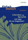 Literatur und Sprache von 1945 bis zur Gegenwart: Arbeitsheft