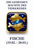 Die geheimen Mächte des Tierkreises - Die Fische (eBook, ePUB)