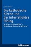 Die katholische Kirche und der interreligiöse Dialog (eBook, PDF)