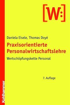 Praxisorientierte Personalwirtschaftslehre (eBook, ePUB) - Eisele, Daniela; Doyé, Thomas