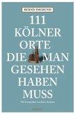 111 Kölner Orte, die man gesehen haben muss (Mängelexemplar)
