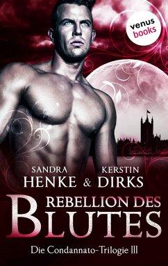 Rebellion des Blutes / Condannato Trilogie Bd.3 (eBook, ePUB)
