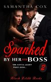 Spanked by Her New Boss 2 (eBook, ePUB)