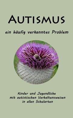 Autismus - ein häufig verkanntes Problem (eBook, ePUB) - Schweiggert, Alfons