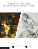 Rembrandts Berliner Susanna und die beiden Alten