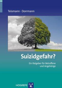 Suizidgefahr? - Teismann, Tobias; Dorrmann, Wolfram