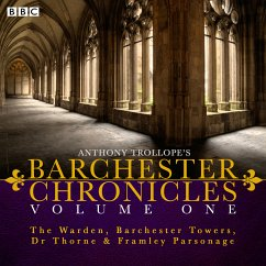 The Barchester Chronicles - The Warden, Barchester Towers, Dr Thorne & Framley Parsonage, 11 Audio-CDs - Trollope, Anthony