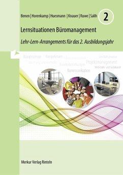 Lernsituationen Büromanagement 2. 2. Ausbildungsjahr - Benen, Dieter; Huesmann, Manfred; Ruwe, Annette; Knauer, Sabine