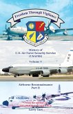 Freedom Through Vigilance: History of the U.S. Air Force Security Service (Usafss), Volume V: Airborne Reconnaissance, Part II