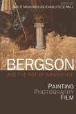 Bergson and the Art of Immanence: Painting, Photography, Film