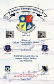Freedom Through Vigilance: History of U.S. Air Force Security Service (Usafss), Volume II: Usafss Ground Sites in Europe, Libya, Turkey, and Paki