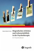 Biografisches Arbeiten und Lebensrückblick in der Psychotherapie