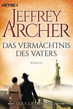 Das Vermächtnis des Vaters / Clifton-Saga Bd.2 (eBook, ePUB) - Archer, Jeffrey
