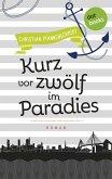 Freundinnen für's Leben - Roman 5: Kurz vor zwölf im Paradies (eBook, ePUB)