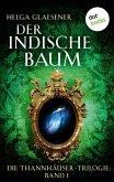 Die Thannhäuser-Trilogie - Band 1: Der indische Baum (eBook, ePUB)
