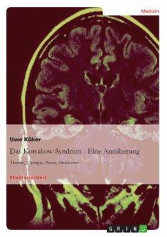 Das Korsakow-Syndrom - Eine Annäherung (eBook, ...