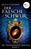 Die Thannhäuser-Trilogie - Band 3: Der falsche Schwur (eBook, ePUB)
