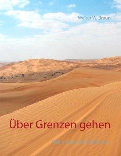 Über Grenzen gehen (eBook, ePUB) - Braun, Walter W.