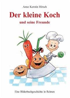 Der kleine Koch und seine Freunde (eBook, ePUB)