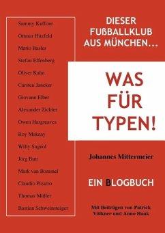 Was für Typen! (eBook, ePUB) - Mittermeier, Johannes; Völkner, Patrick; Haak, Anno