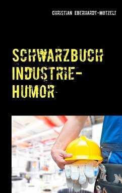 Schwarzbuch Industrie-Humor (eBook, ePUB)